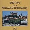 Jozef Tiso és a Szlovákiai Holokauszt