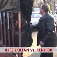 Illés Zoltán vs. rendőr