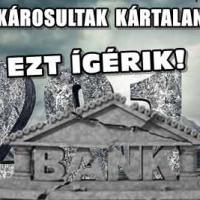 DEVIZAKÁROSULTAK TELJES KÁRTALANÍTÁSA-EZT ÍGÉRIK!